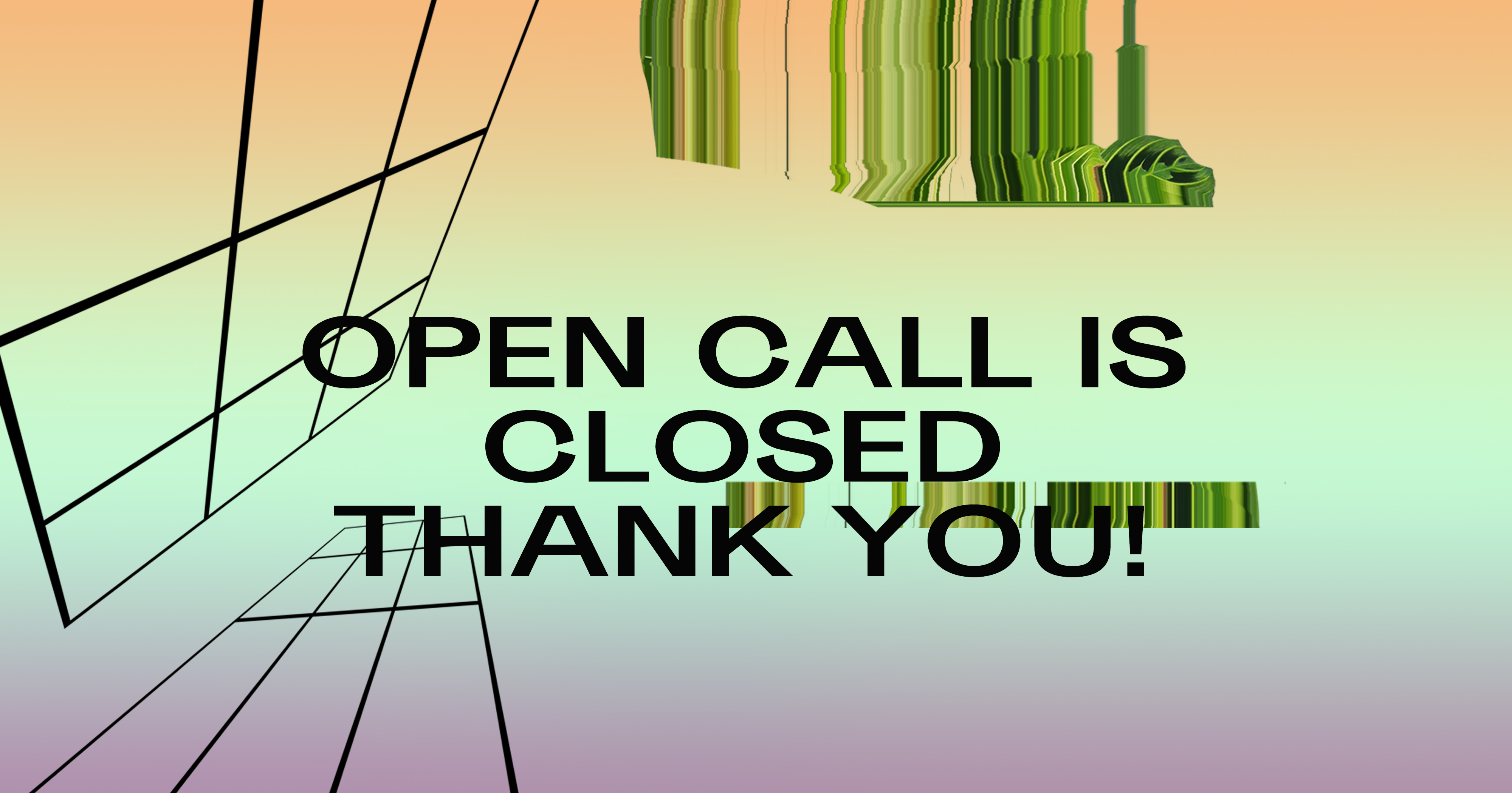 OPEN CALL finished